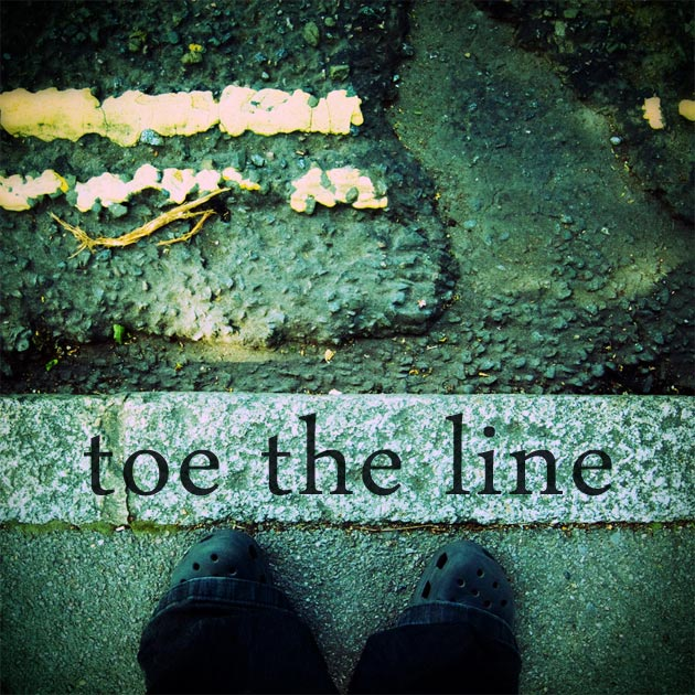 toe the line