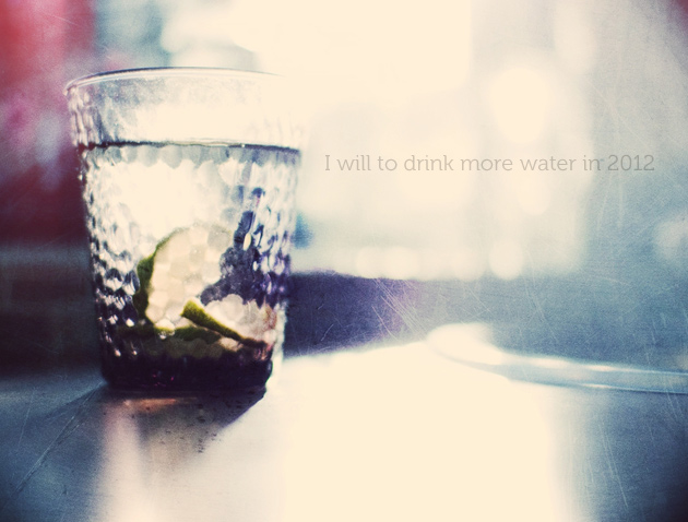 i will drink more water in 2012